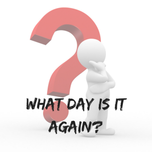 What day is it again?