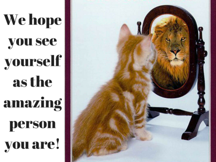 We hope you see yourself as the amazing